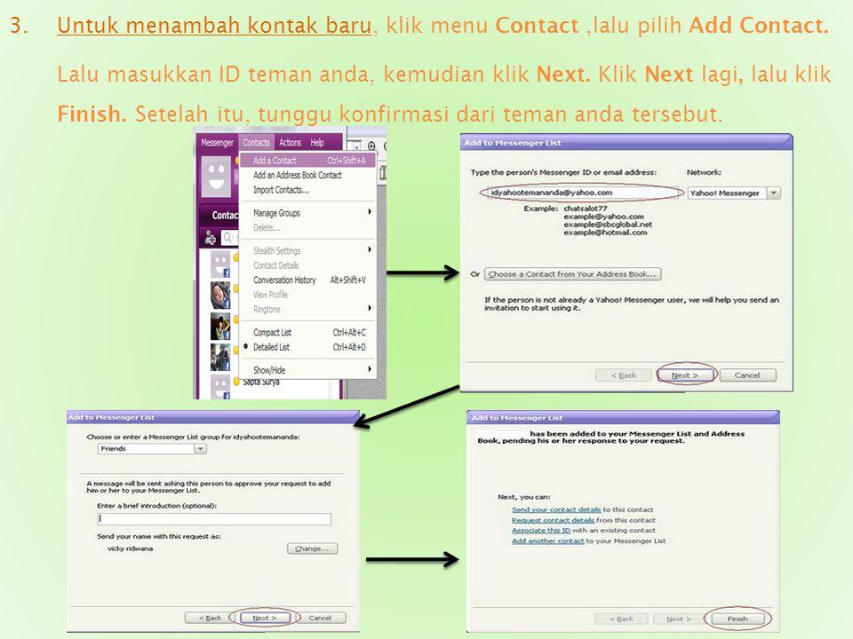  Chatting 1.Masukkan Yahoo ID Anda pada kolom Yahoo ID, masukkan password pada kolom password. 2.Klik Sign In. Jika ID dan password anda benar, maka