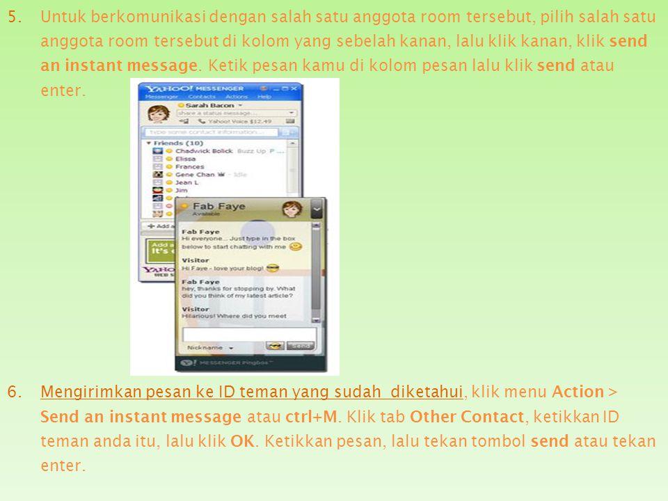4.Mencari teman baru : 1)Klik menu messenger > yahoo! chat > join room. 2)Klik salah satu room, selanjutnya akan muncul box connecting to yahoo chat.