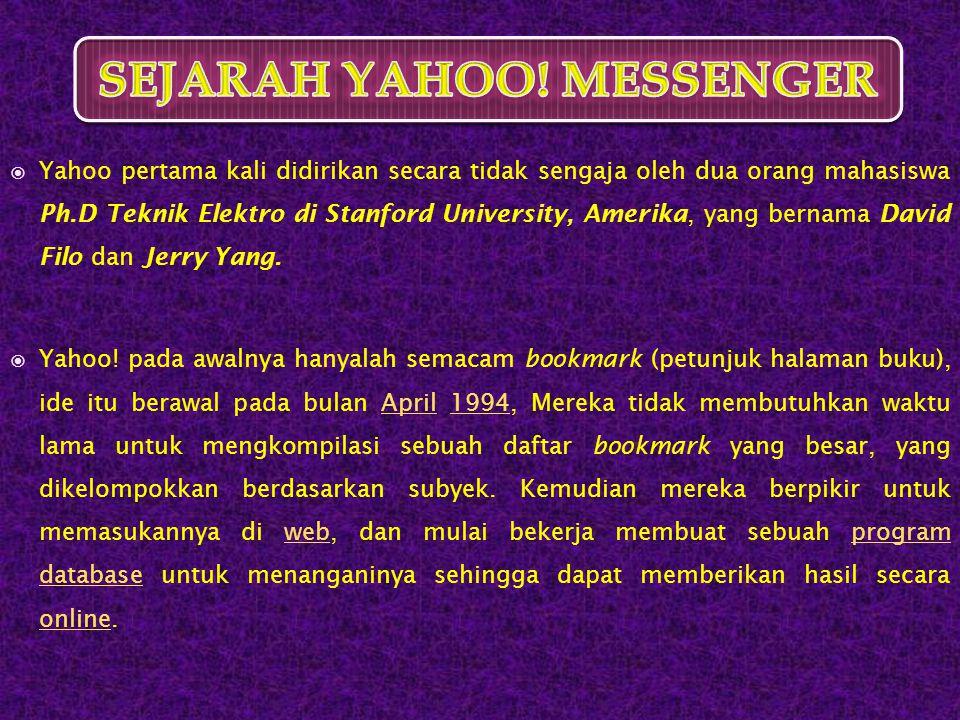 BBAB I: PENDAHULUAN : A. Sejarah Yahoo! Messenger B. Pengertian Yahoo! Messenger C. Kelebihan Yahoo! Messenger D. Kekurangan Yahoo! Messenger BBAB