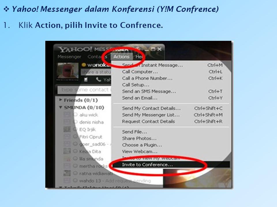  SMS dengan YAHOO! MESSENGER 1.Klik Action (Tindakan), lalu pilih Send an Message. 2.Masukkan nomor telepon tujuan anda, yang harus diawali +62 (Indo