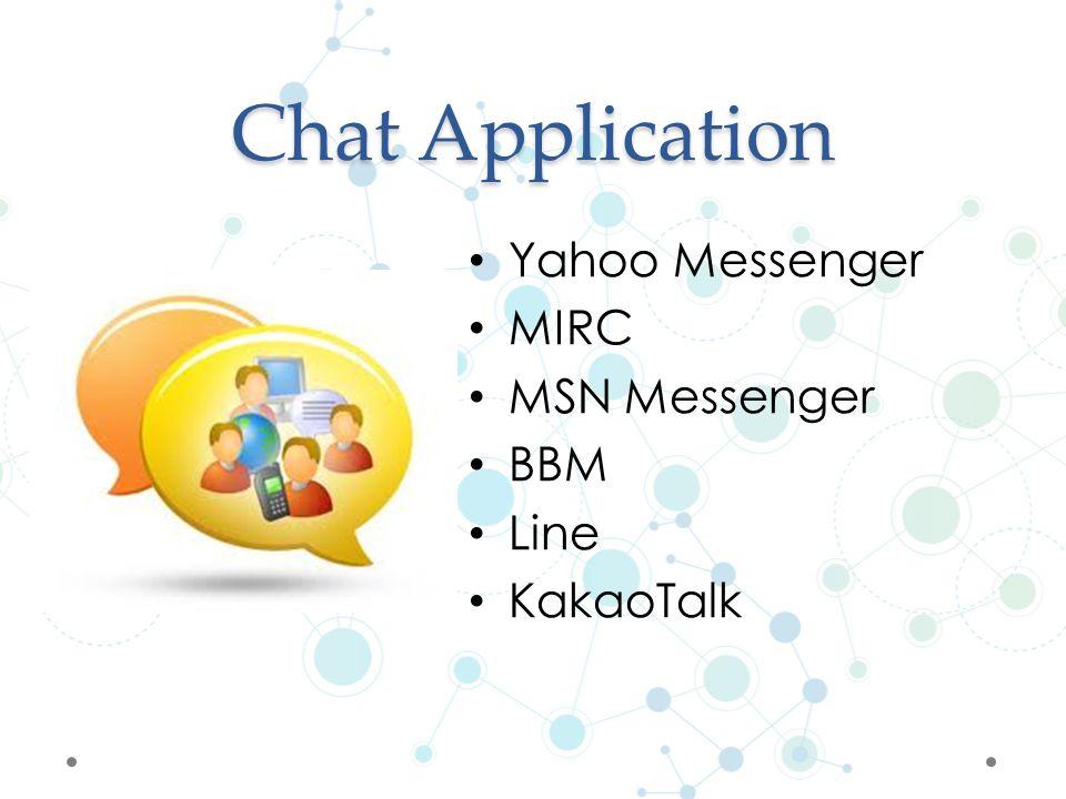 Chat Application Yahoo Messenger MIRC MSN Messenger BBM Line KakaoTalk