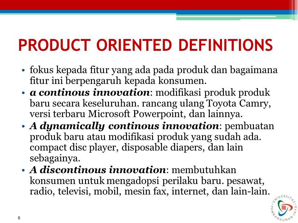 MARKET ORIENTED DEFINITIONS kebaruan produk; paparan yang dibutuhkan sehingga konsumen memiliki produk baru.