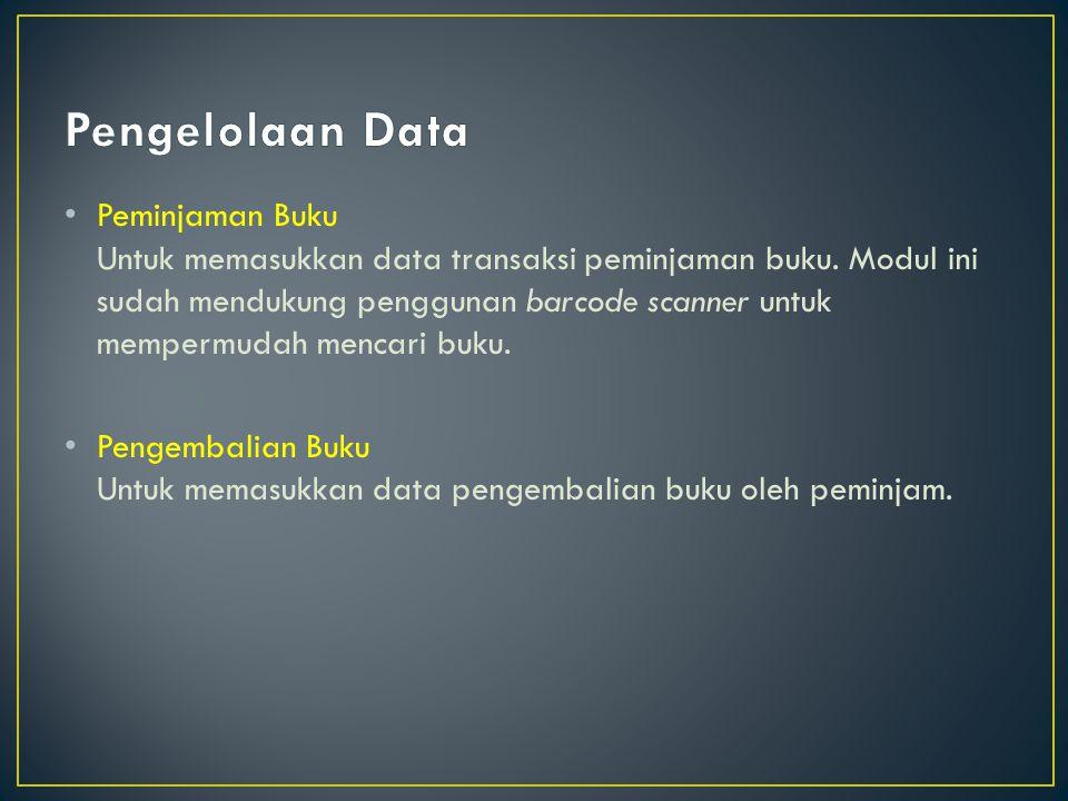 Peminjaman Buku Untuk memasukkan data transaksi peminjaman buku.
