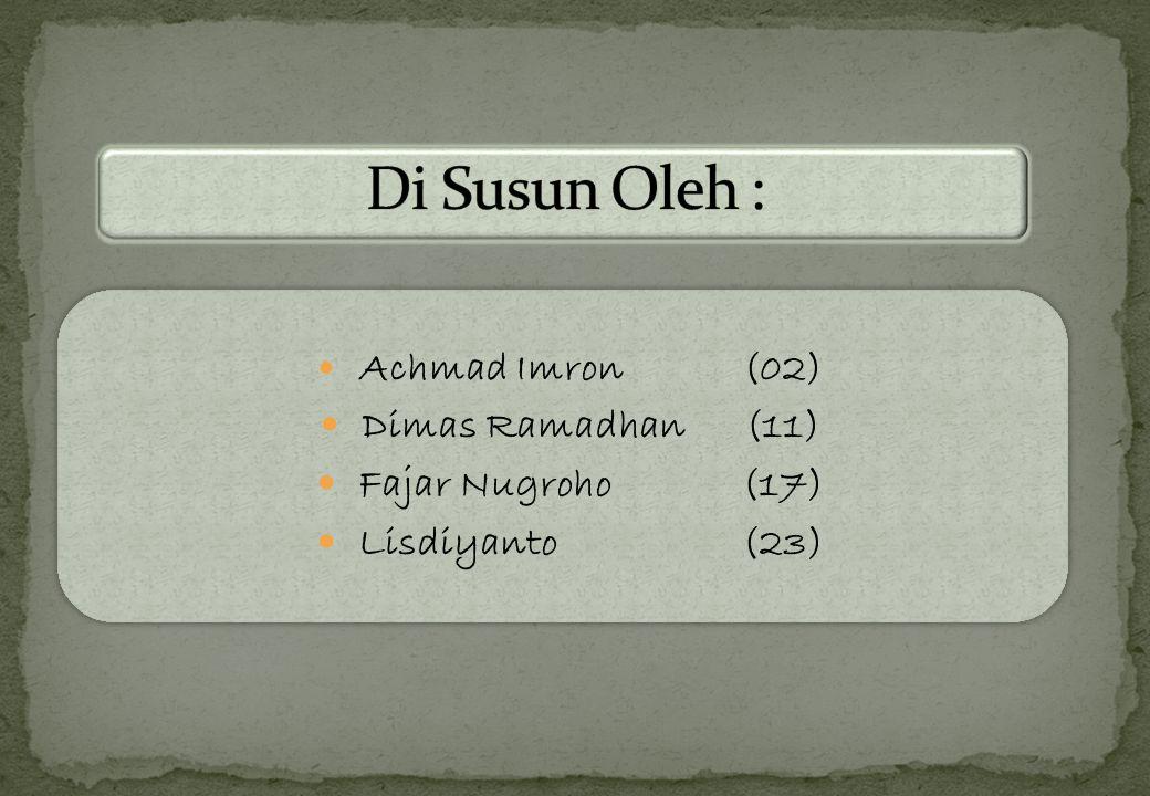 Achmad Imron(02) Dimas Ramadhan(11) Fajar Nugroho(17) Lisdiyanto(23)