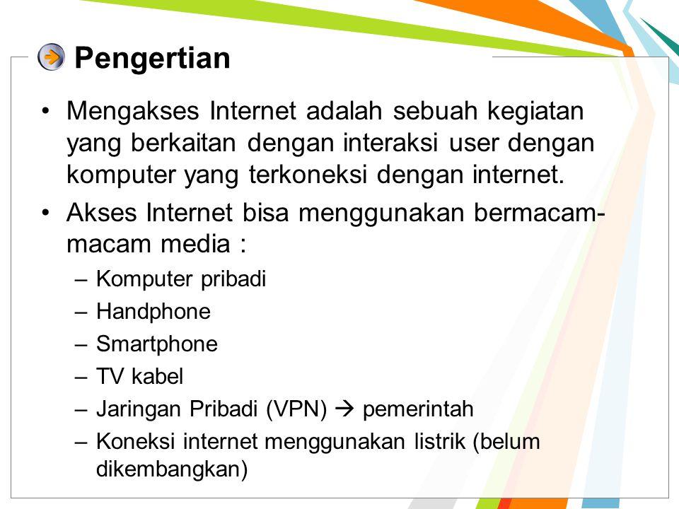 Pengertian Mengakses Internet adalah sebuah kegiatan yang berkaitan dengan interaksi user dengan komputer yang terkoneksi dengan internet. Akses Inter