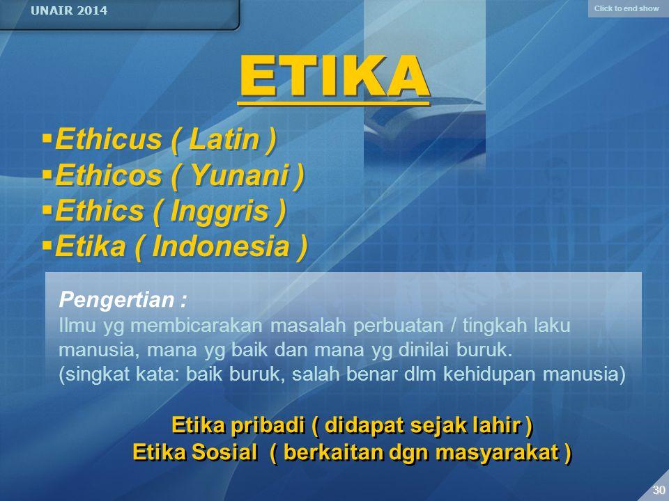 Click to end show UNAIR 2014 29 Etika Etiket Etika Etiket Dasar moral Perangkat operasional
