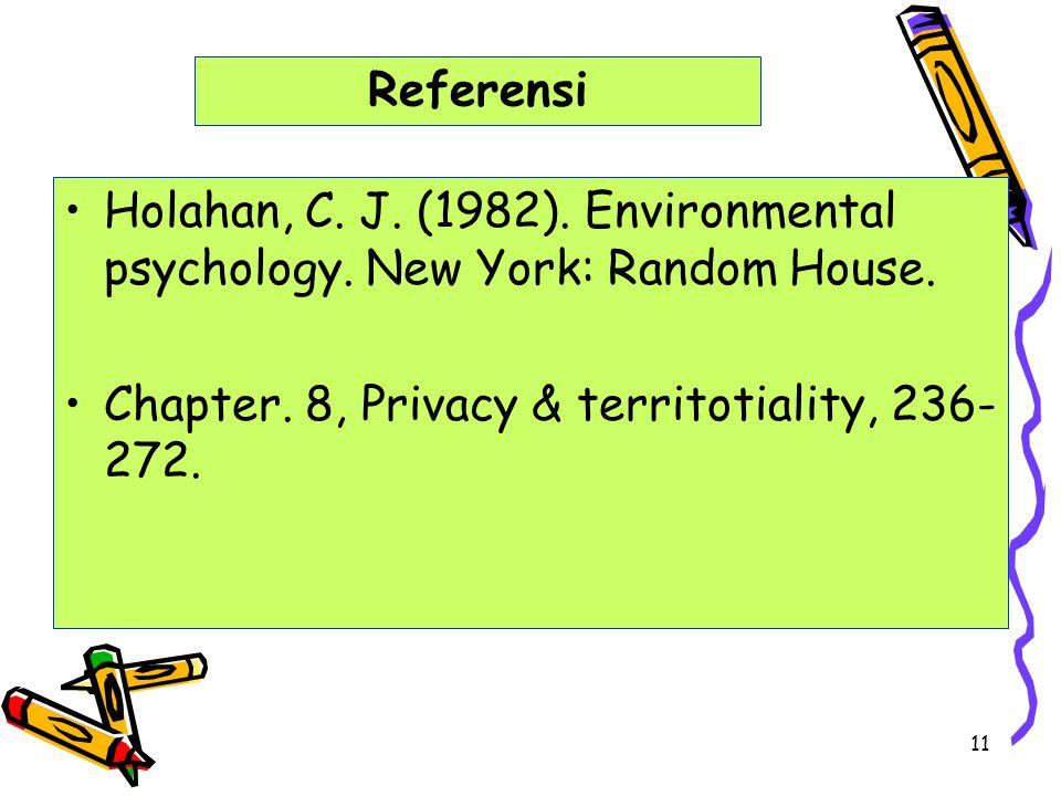 11 Holahan, C.J. (1982). Environmental psychology.