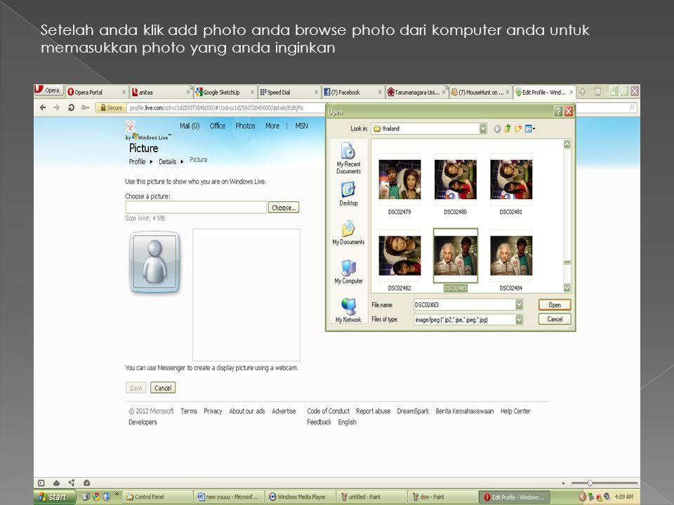 Setelah anda klik add photo anda browse photo dari komputer anda untuk memasukkan photo yang anda inginkan