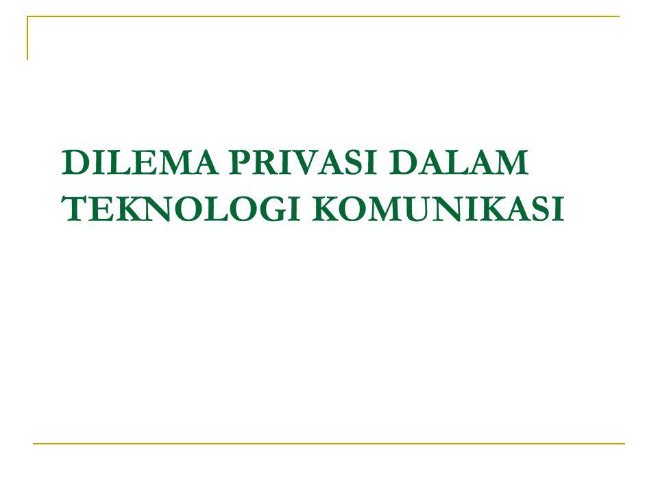 Isu-Isu Krusial Menyangkut Privasi 1.Penyakit menular dan handycap 2.
