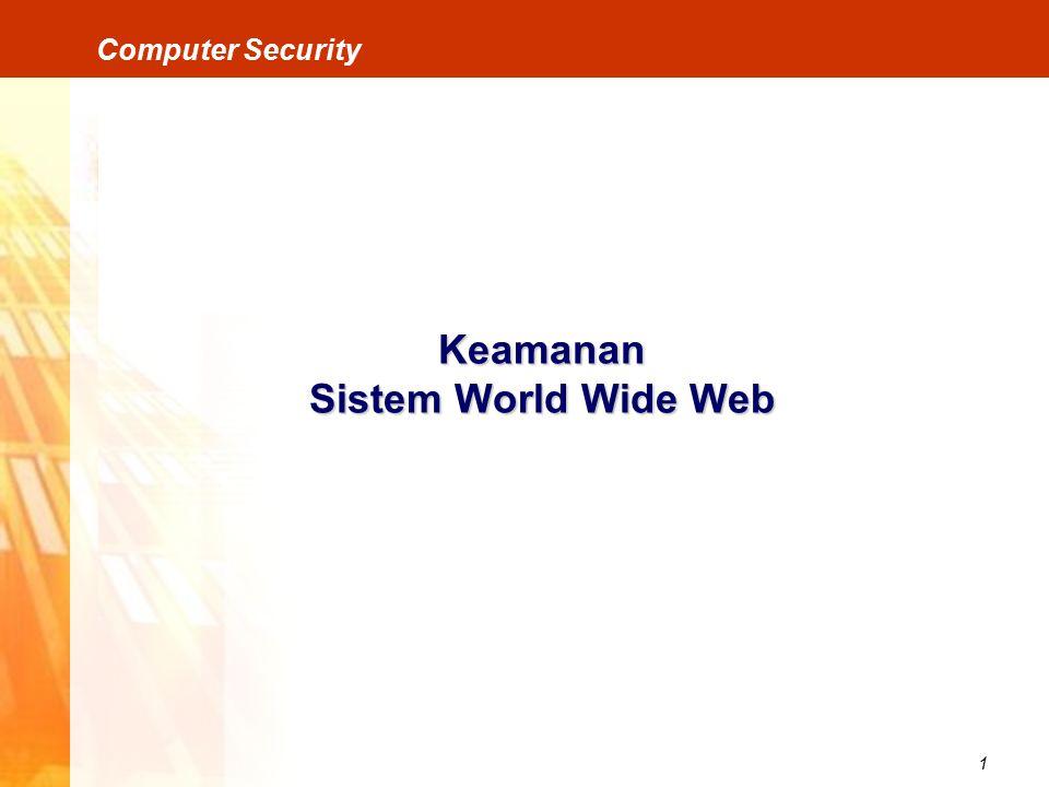 1 Computer Security Keamanan Sistem World Wide Web