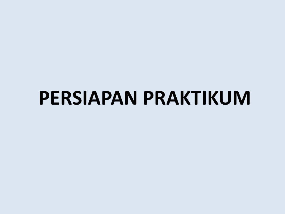 PERSIAPAN PRAKTIKUM