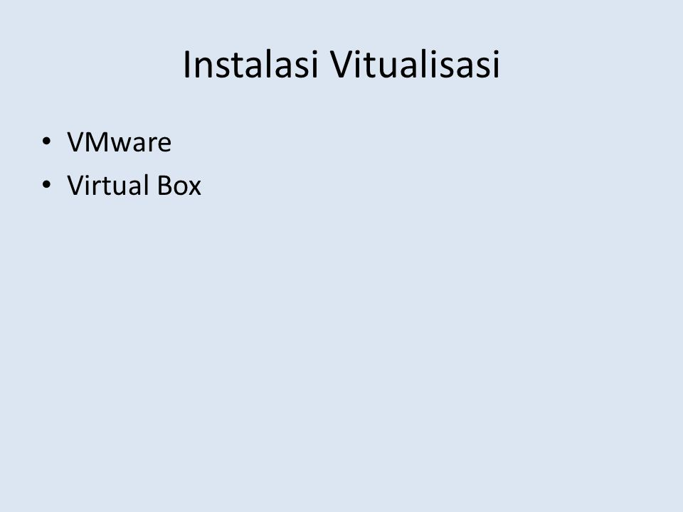 Instalasi Vitualisasi VMware Virtual Box