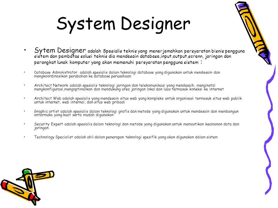 System Users Pengguna yang akan menggunakan atau terpengaruh pada basis reguler (mencapture memvalidasikan, memasukan, menangapai,menyimpan dan bertuk