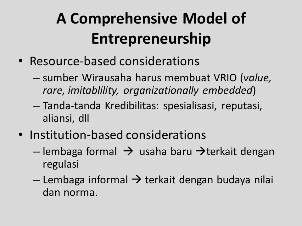 Resource-based considerations – sumber Wirausaha harus membuat VRIO (value, rare, imitablility, organizationally embedded) – Tanda-tanda Kredibilitas:
