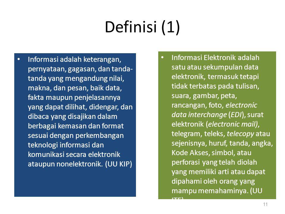 Yurisdiksi UU KIP : Nasional UU ITE : Ekstrateritorial Undang-Undang ini berlaku untuk setiap Orang yang melakukan perbuatan hukum sebagaimana diatur dalam Undang-Undang ini, baik yang berada di wilayah hukum Indonesia maupun di luar wilayah hukum Indonesia, yang memiliki akibat hukum di wilayah hukum Indonesia dan/atau di luar wilayah hukum Indonesia dan merugikan kepentingan Indonesia (Pasal 2) 10