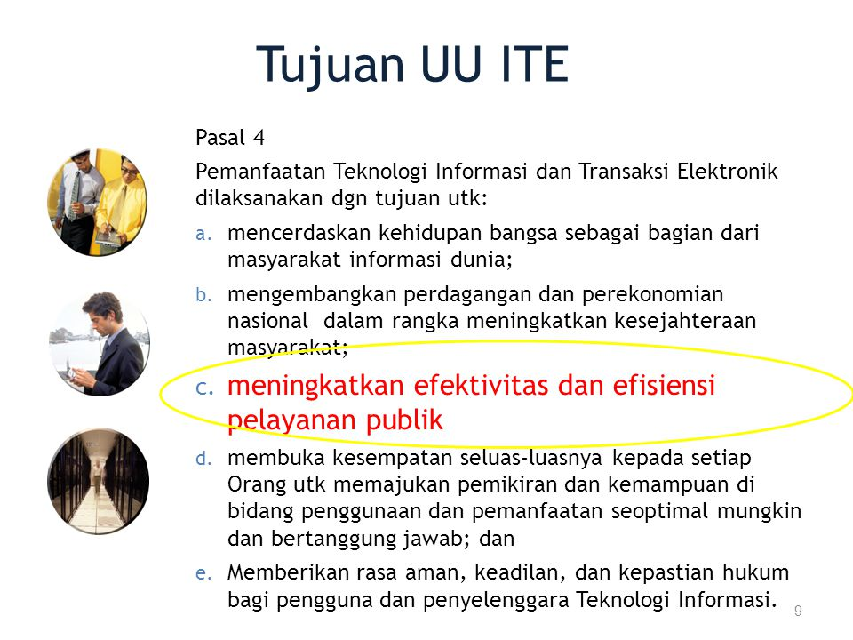 Tujuan UU ITE Pasal 4 Pemanfaatan Teknologi Informasi dan Transaksi Elektronik dilaksanakan dgn tujuan utk: a.
