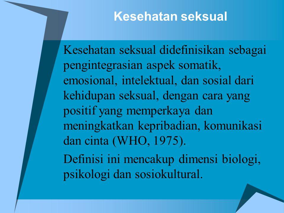 Kesehatan seksual Kesehatan seksual didefinisikan sebagai pengintegrasian aspek somatik, emosional, intelektual, dan sosial dari kehidupan seksual, de