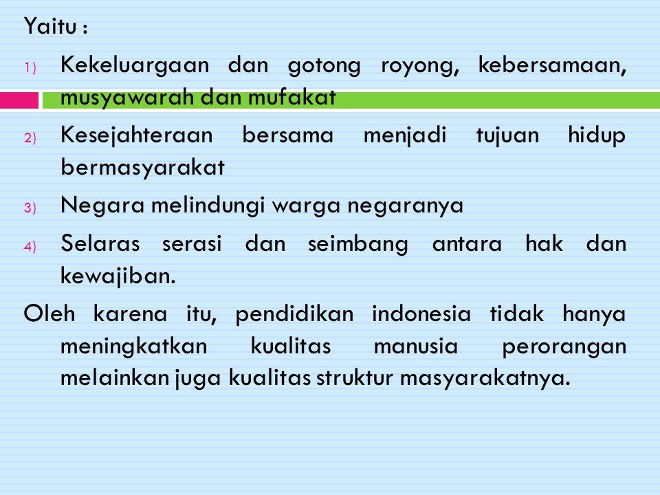 Masyarakat Indonesia adalah msyarakat yang berbhineka tunggal ika.