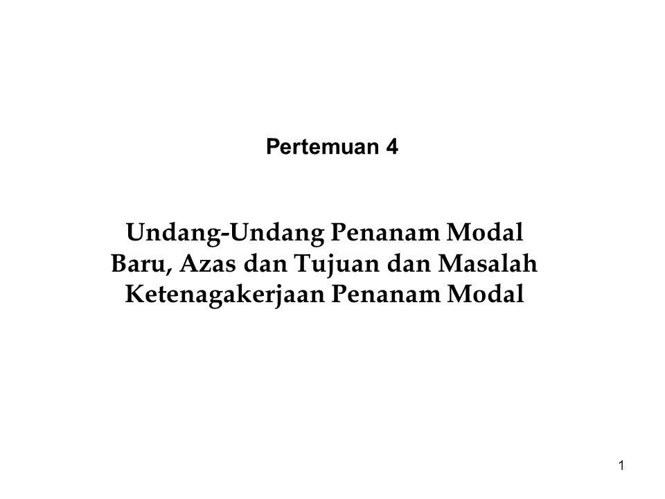 2 Undang-Undang Penanaman Modal Baru Undang-Undang Penanaman Modal Baru : tidak lepas dari pelaksanaan pembangunan ekonomi bangsa Indonesia, karena dengan investasi itu pembangunan akan bergerak tumbuhnya ekonomi.
