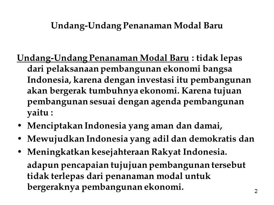 2 Undang-Undang Penanaman Modal Baru Undang-Undang Penanaman Modal Baru : tidak lepas dari pelaksanaan pembangunan ekonomi bangsa Indonesia, karena de