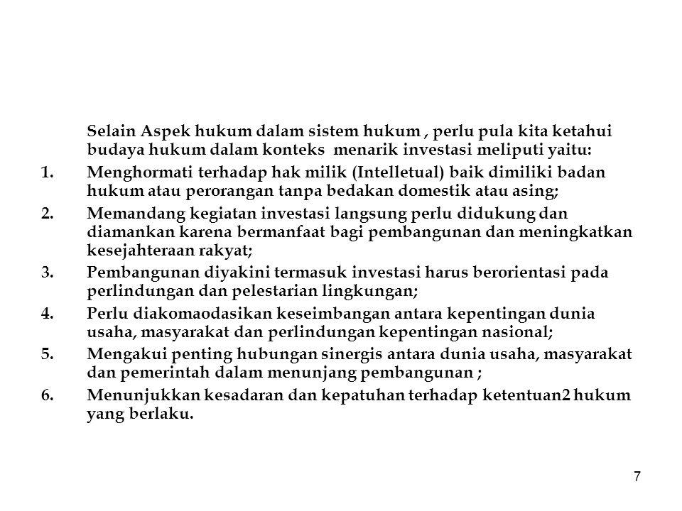 8 Undang-undang Penanaman Modal yang baru harus dapat menjadi sarana kepada pembangunan ekonomi dengan dukungan pembangunan hukum Indonesia dan sekaligus diharapkan dapat mempunyai daya tarik sehingga dapat mengalihkan investasi asing dari di Cina dan India.