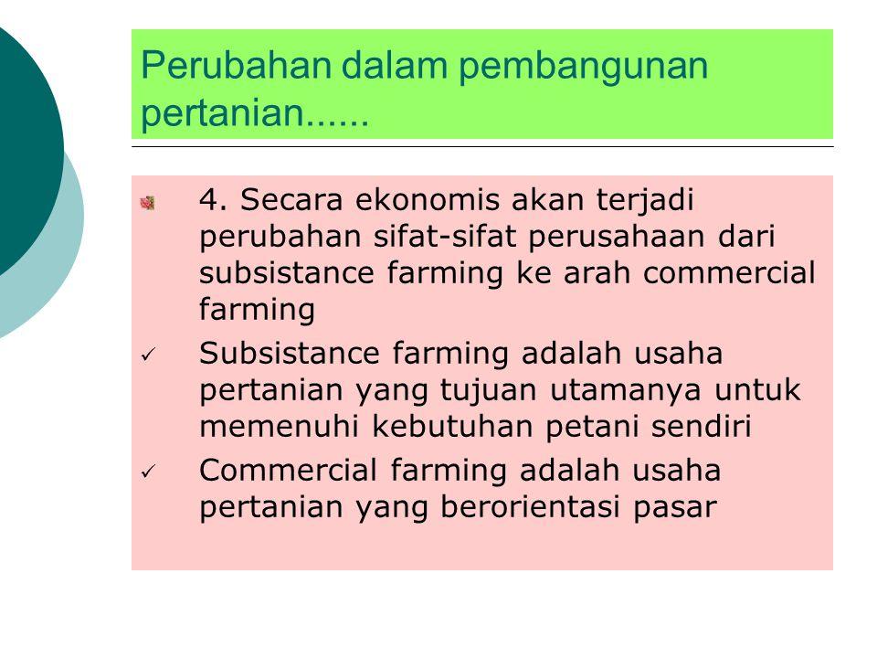 Perubahan dalam pembangunan pertanian......2.