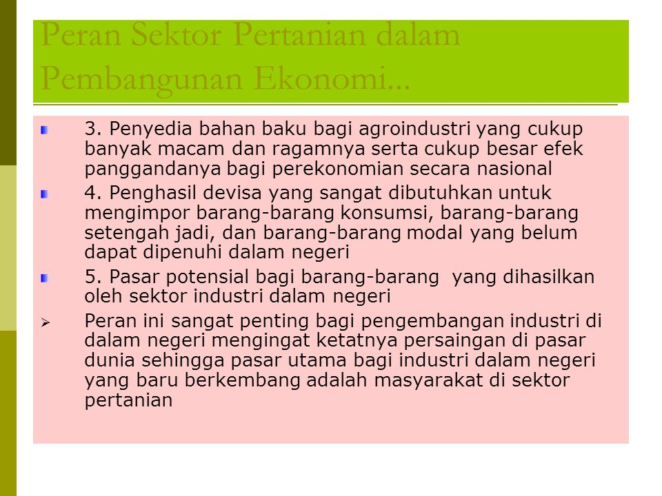 Peran Sektor Pertanian dalam Pembangunan Ekonomi... Hayami dan Ruttan (1977): 1. Penghasil pangan (nabati, hewani, ikan) yang permintaannya terus meni