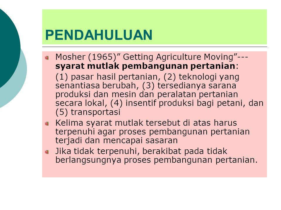 PENDAHULUAN Pelaksanaan rencana pembangunan ekonomi( termasuk pertanian) perlu perangkat kelembagaan agar proses pembangunan ekonomi mengarah pada sasaran yang telah ditetapkan Kegiatan sektor pertanian: melibatkan manusia, tanaman dan hewan memerlukan syarat-syarat tertentu agar proses pembangunan di sektor pertanian mengarah pada sasaran yang telah ditetapkan