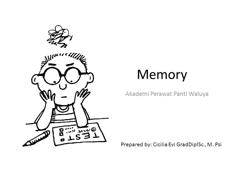 Definisi Memory is retention of information Apa saja yang diingat.