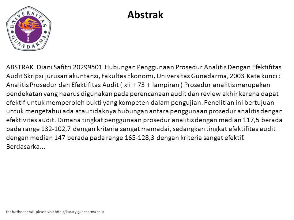 Abstrak ABSTRAK Diani Safitri 20299501 Hubungan Penggunaan Prosedur Analitis Dengan Efektifitas Audit Skripsi jurusan akuntansi, Fakultas Ekonomi, Uni