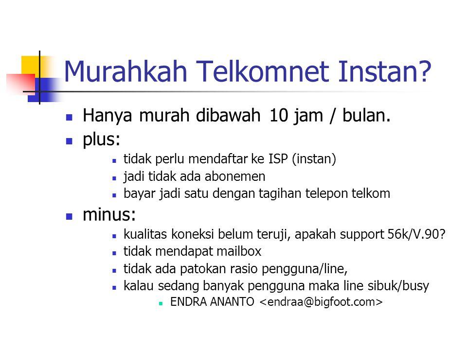 Murahkah Telkomnet Instan.Hanya murah dibawah 10 jam / bulan.