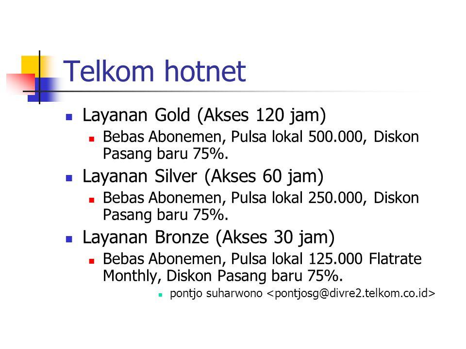 Telkom hotnet Layanan Gold (Akses 120 jam) Bebas Abonemen, Pulsa lokal 500.000, Diskon Pasang baru 75%.