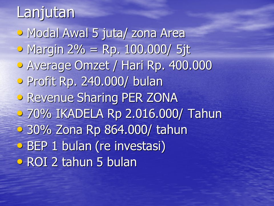Lanjutan Modal Awal 5 juta/ zona Area Modal Awal 5 juta/ zona Area Margin 2% = Rp.