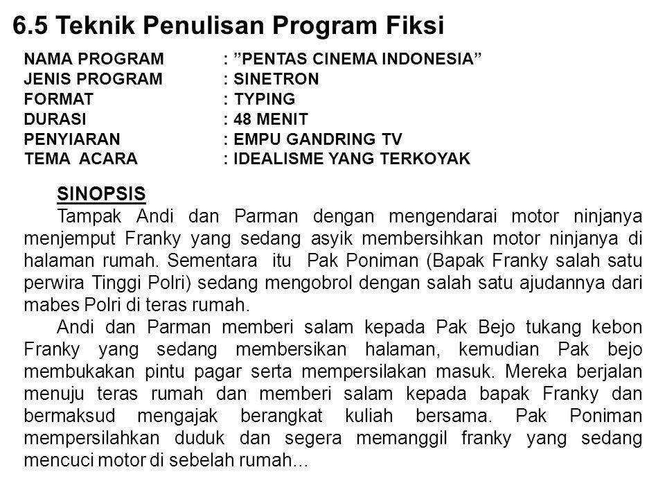 """6.5 Teknik Penulisan Program Fiksi NAMA PROGRAM : """"PENTAS CINEMA INDONESIA"""" JENIS PROGRAM : SINETRON FORMAT : TYPING DURASI : 48 MENIT PENYIARAN : EMP"""