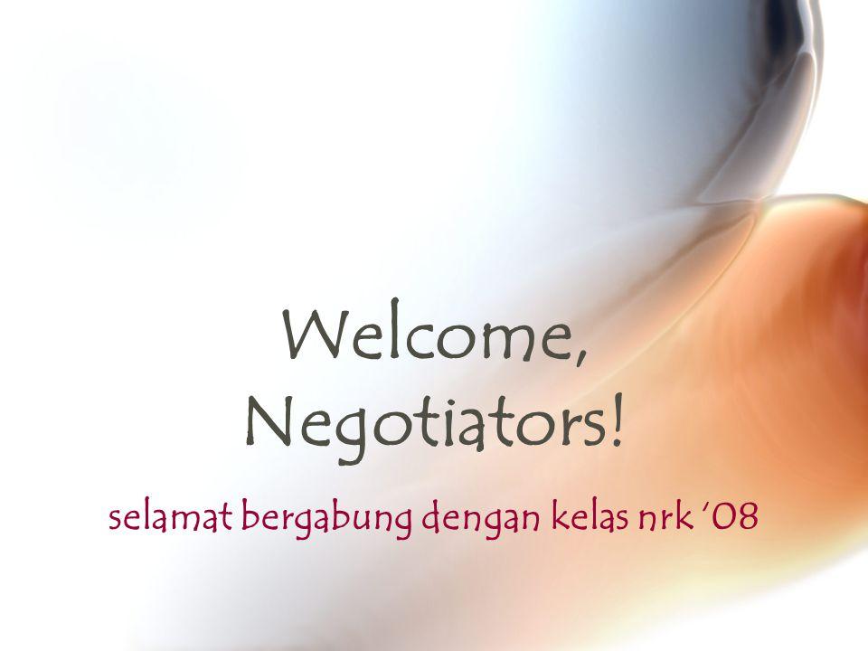 Welcome, Negotiators! selamat bergabung dengan kelas nrk '08