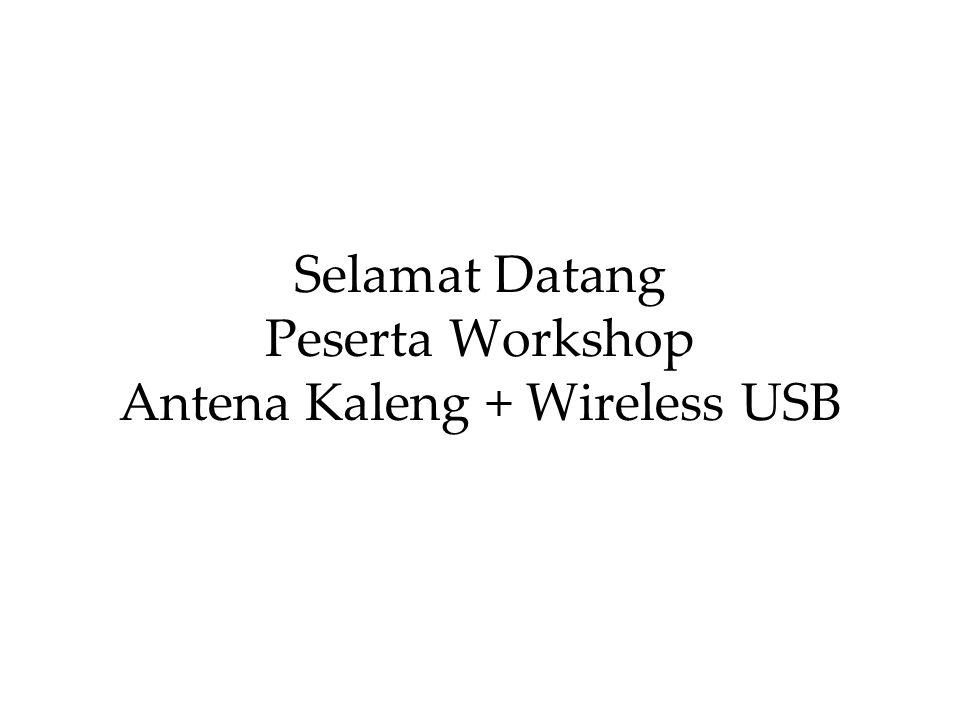 AP + Omni or Sectoral Antenna Office Campus Wireless ISP Home Client Ant Kaleng + Wireless USB Internet