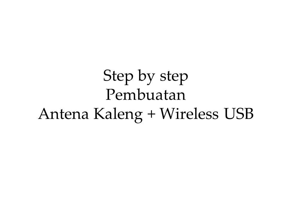Step by step Pembuatan Antena Kaleng + Wireless USB