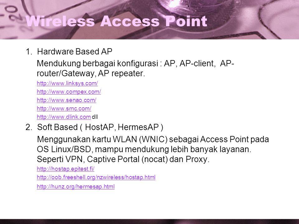 Server Otentikasi, Proxy, dan Bandwidth Limiter -FreeRadius (AAA) http://www.freeradius.orghttp://www.freeradius.org -Squid Proxy http://www.squid-cache.orghttp://www.squid-cache.org -NoCat for Linux http://nocat.net (captive portal) dan For BSD http://www.pogozone.net/projects/nocathttp://nocat.net http://www.pogozone.net/projects/nocat -Chillispot http://www.chillispot.orghttp://www.chillispot.org -HTB & CBQ http://luxik.cdi.cz/~devik/qos/htb and http://www.icir.org/floyd/cbq.htmlhttp://luxik.cdi.cz/~devik/qos/htb http://www.icir.org/floyd/cbq.html