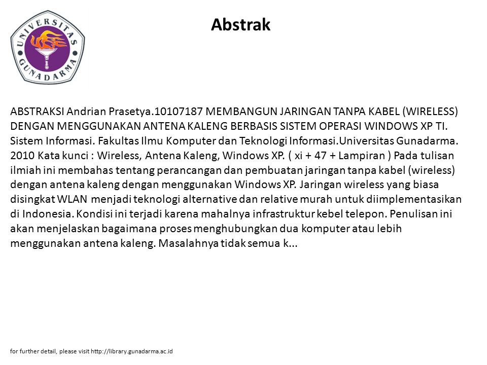 Abstrak ABSTRAKSI Andrian Prasetya.10107187 MEMBANGUN JARINGAN TANPA KABEL (WIRELESS) DENGAN MENGGUNAKAN ANTENA KALENG BERBASIS SISTEM OPERASI WINDOWS