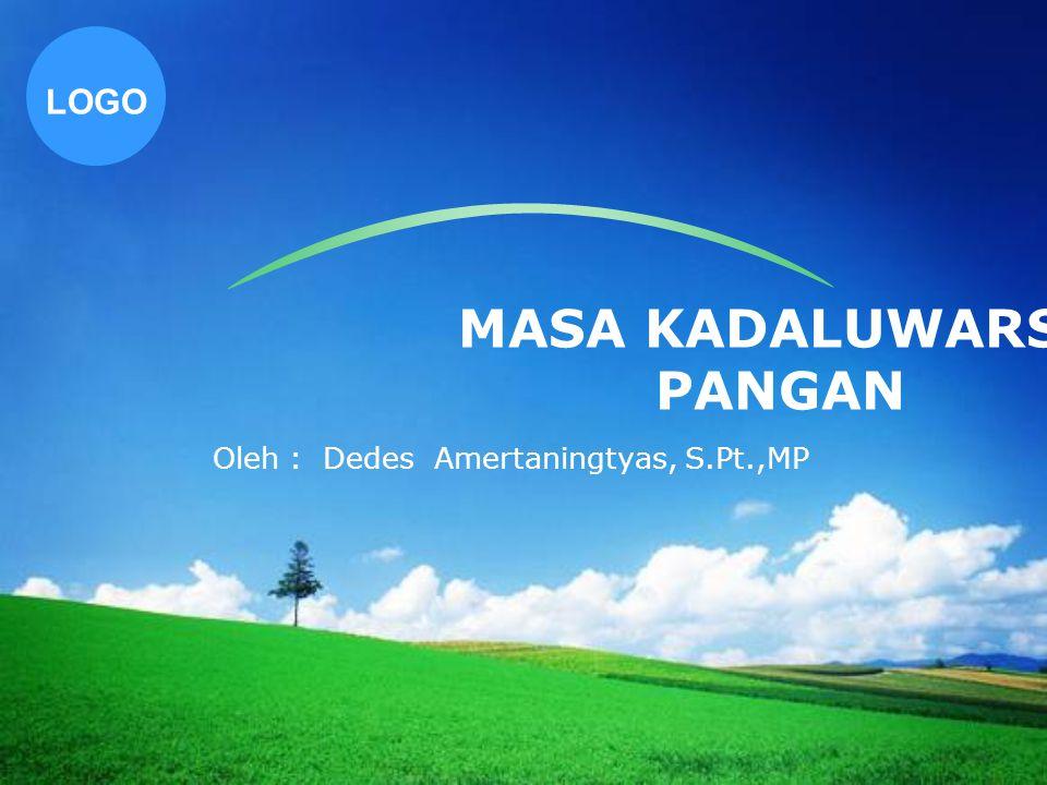 LOGO MASA KADALUWARSA PANGAN Oleh : Dedes Amertaningtyas, S.Pt.,MP