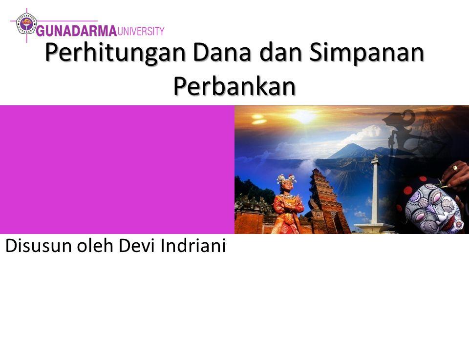 Perhitungan Dana dan Simpanan Perbankan Disusun oleh Devi Indriani