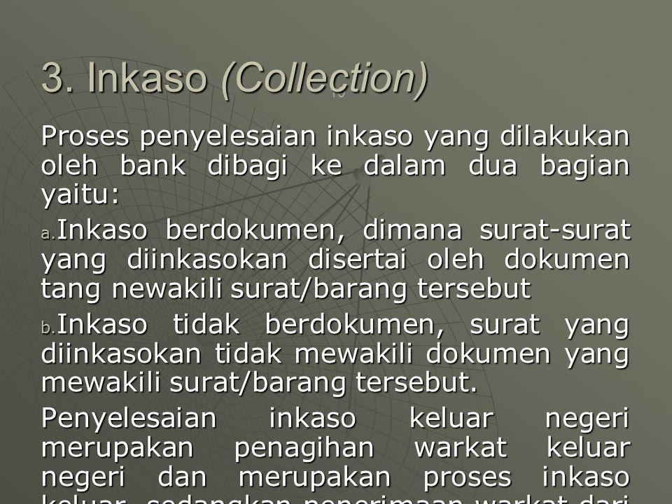 10 Proses penyelesaian inkaso yang dilakukan oleh bank dibagi ke dalam dua bagian yaitu: a.