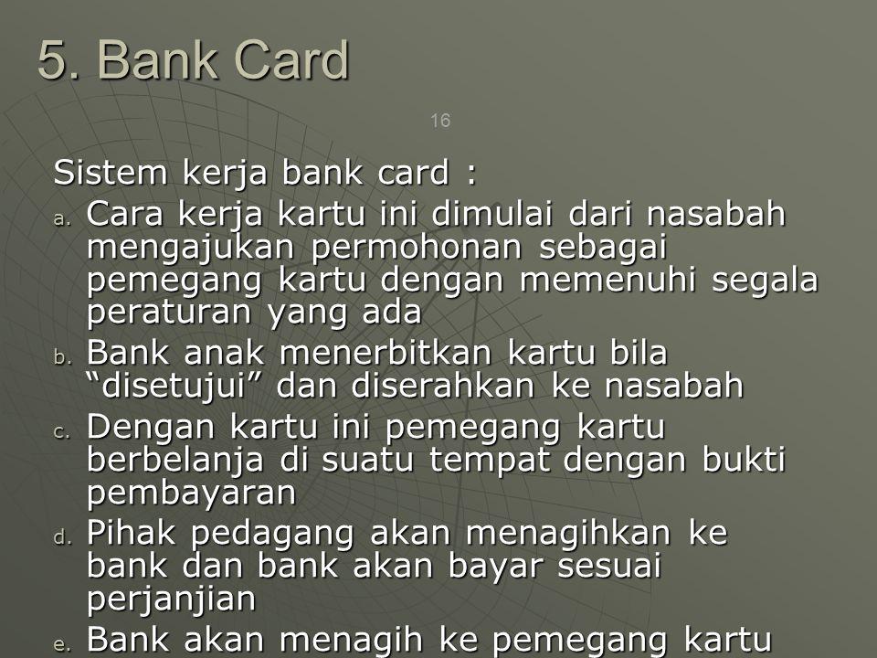 16 Sistem kerja bank card : a.