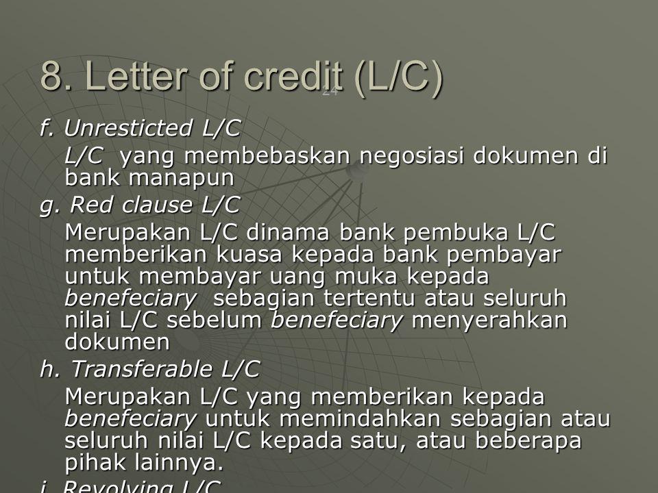 24 f.Unresticted L/C L/C yang membebaskan negosiasi dokumen di bank manapun g.
