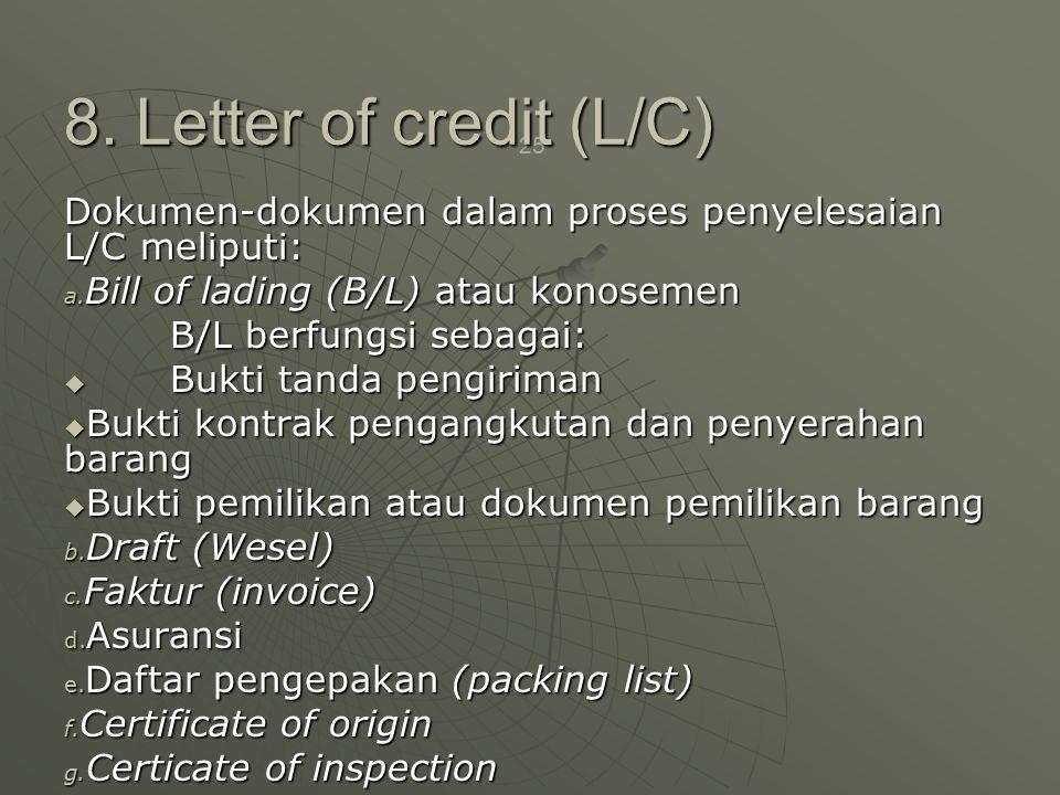25 Dokumen-dokumen dalam proses penyelesaian L/C meliputi: a.