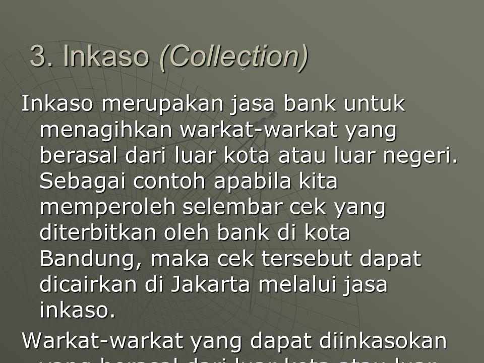 9 Inkaso merupakan jasa bank untuk menagihkan warkat-warkat yang berasal dari luar kota atau luar negeri.