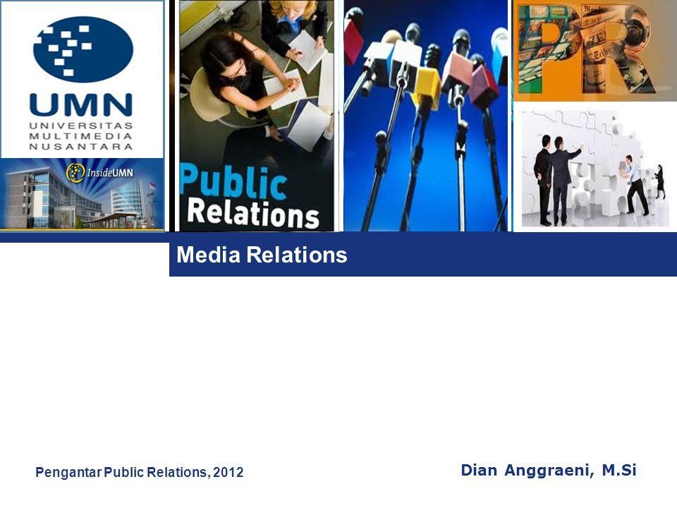 L o g o Media Relations  Definisi Media Relations: Usaha yang untuk mencapai publikasi atau penyiaran yang maksimum atas suatu pesan atau informasi PR dalam rangka menciptakan pengetahuan dan pemahaman bagi khalayak dari organisasi atau perusahann yang bersangkutan (Jefkins, 1998: p.113)  Media tradisional lama menjadi alat komunikasi yang efektif dan ekonomi dengan berbagai publik yang luas dan tersebar.