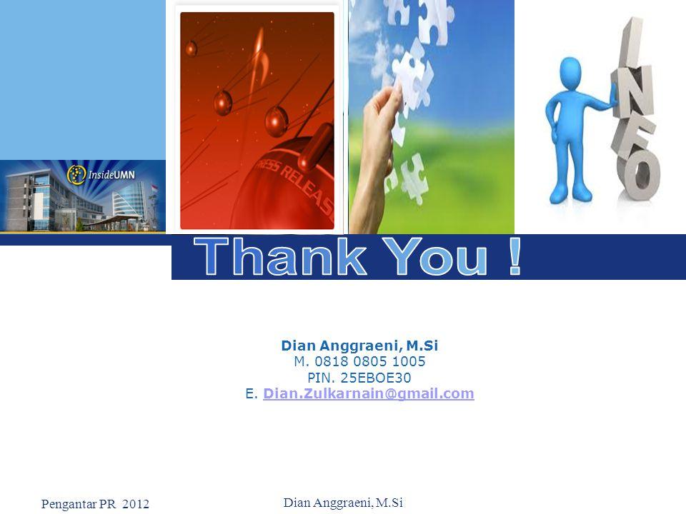 L o g o Dian Anggraeni, M.Si M. 0818 0805 1005 PIN. 25EBOE30 E. Dian.Zulkarnain@gmail.comDian.Zulkarnain@gmail.com Pengantar PR 2012 Dian Anggraeni, M