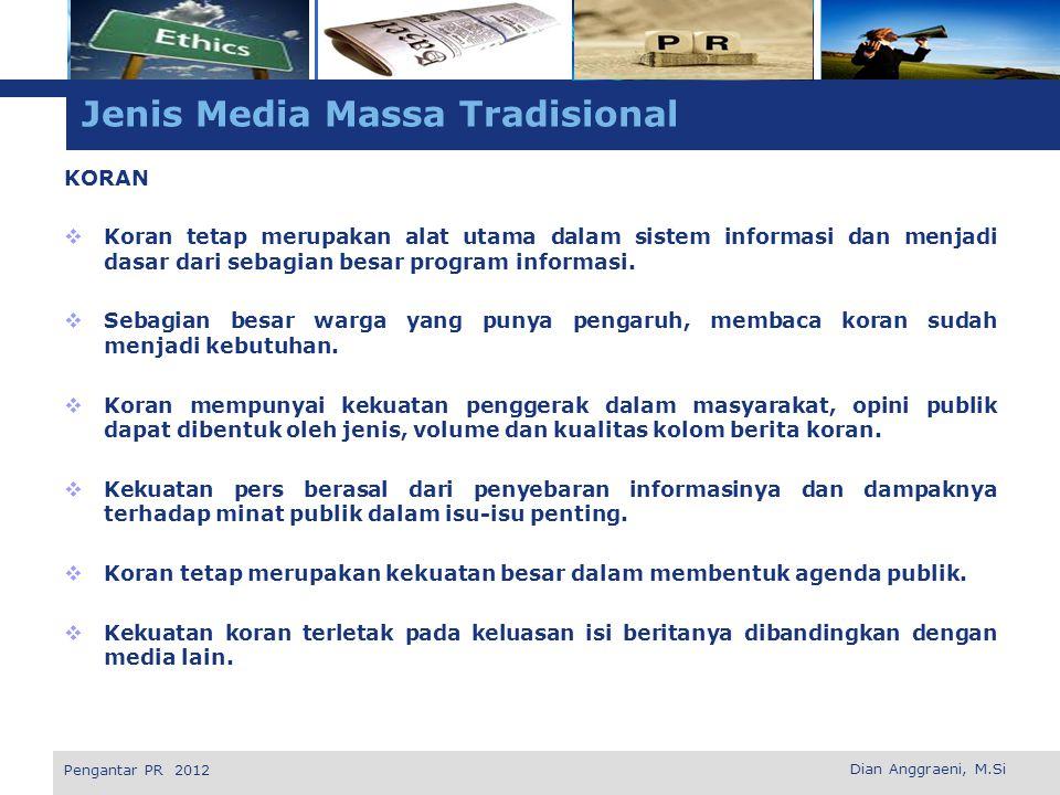 L o g o  Layanan Berita Kawat dan Sindikat Berita  Majalah  Radio  Televisi  Televisi Kabel dan satelit Dian Anggraeni, M.Si Pengantar PR 2012