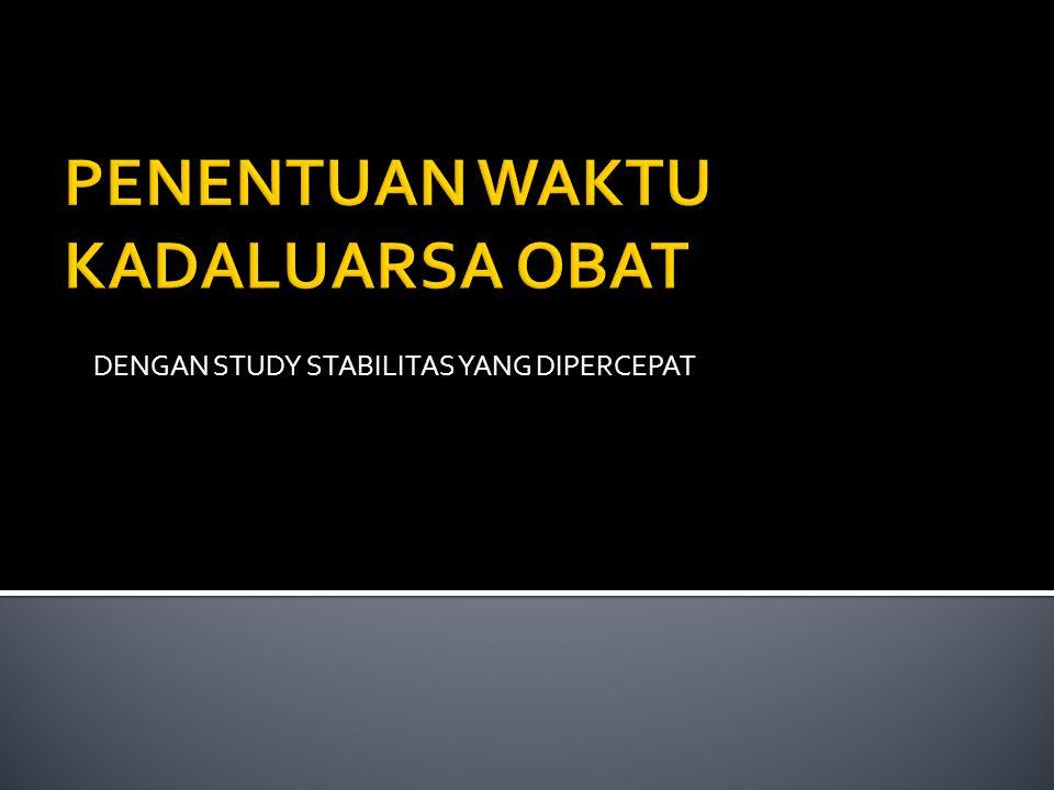 DENGAN STUDY STABILITAS YANG DIPERCEPAT